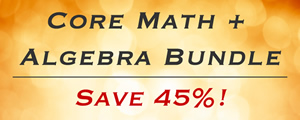 Core Math and Algebra Course Bundle -- Save 45%!