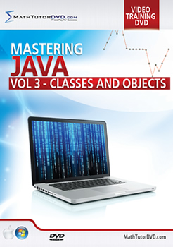 Mastering Java Programming - Vol 3 - Classes and Objects-- 4 Hour Video Course