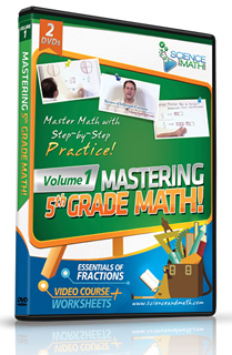 Mastering 5th Grade Math - Volume 1 - Essentials of FractionsVideo Course + Worksheets Included!