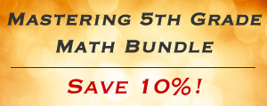Mastering 5th Grade Math Bundle - Save 10%!