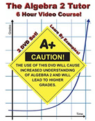 Algebra Help: The Algebra 2 Tutor -- 6 Hour Course